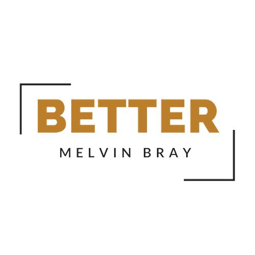 Better: Melvin Bray